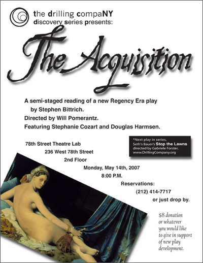 """Flier from the reading of """"The Acquisition"""" by Stephen Bittrich, a Regency Era play"""